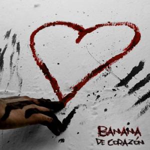 Banana - De corazón (2011)