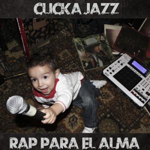 Clicka Jazz - Rap para el alma (2012)